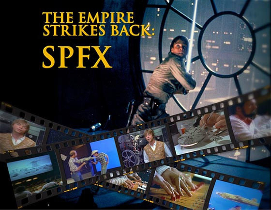 The Empire Strikes Back: SPFX documentary title art. Copyright and TM 2011 Lucasfilm Ltd. and Fox. All rights reserved.