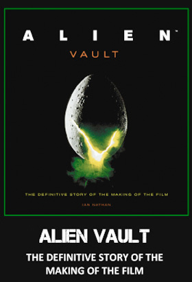 The cover of ALIEN VAULT: The Definitive Story of the Making of the Film