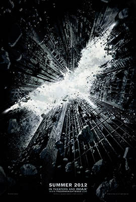 THE DARK KNIGHT RISES opens July 20th
