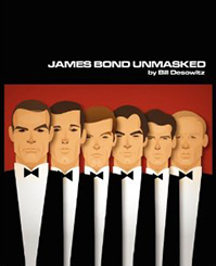 James Bond Unmasked, a new book by Bill Desowitz with interviews of all six Bond actors